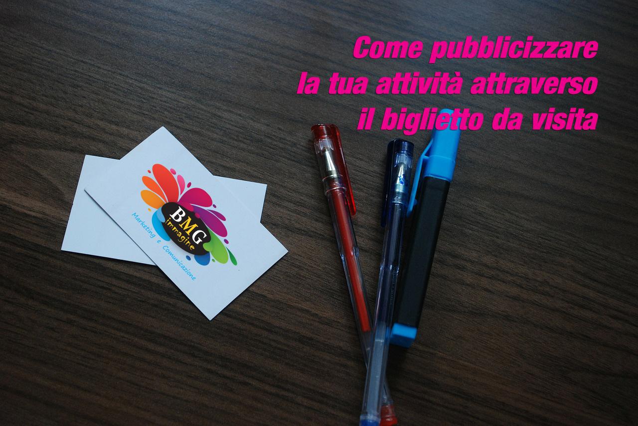 COME PUBBLICIZZARE LA TUA ATTIVITA' ATTRAVERSO IL BIGLIETTO DA VISITA